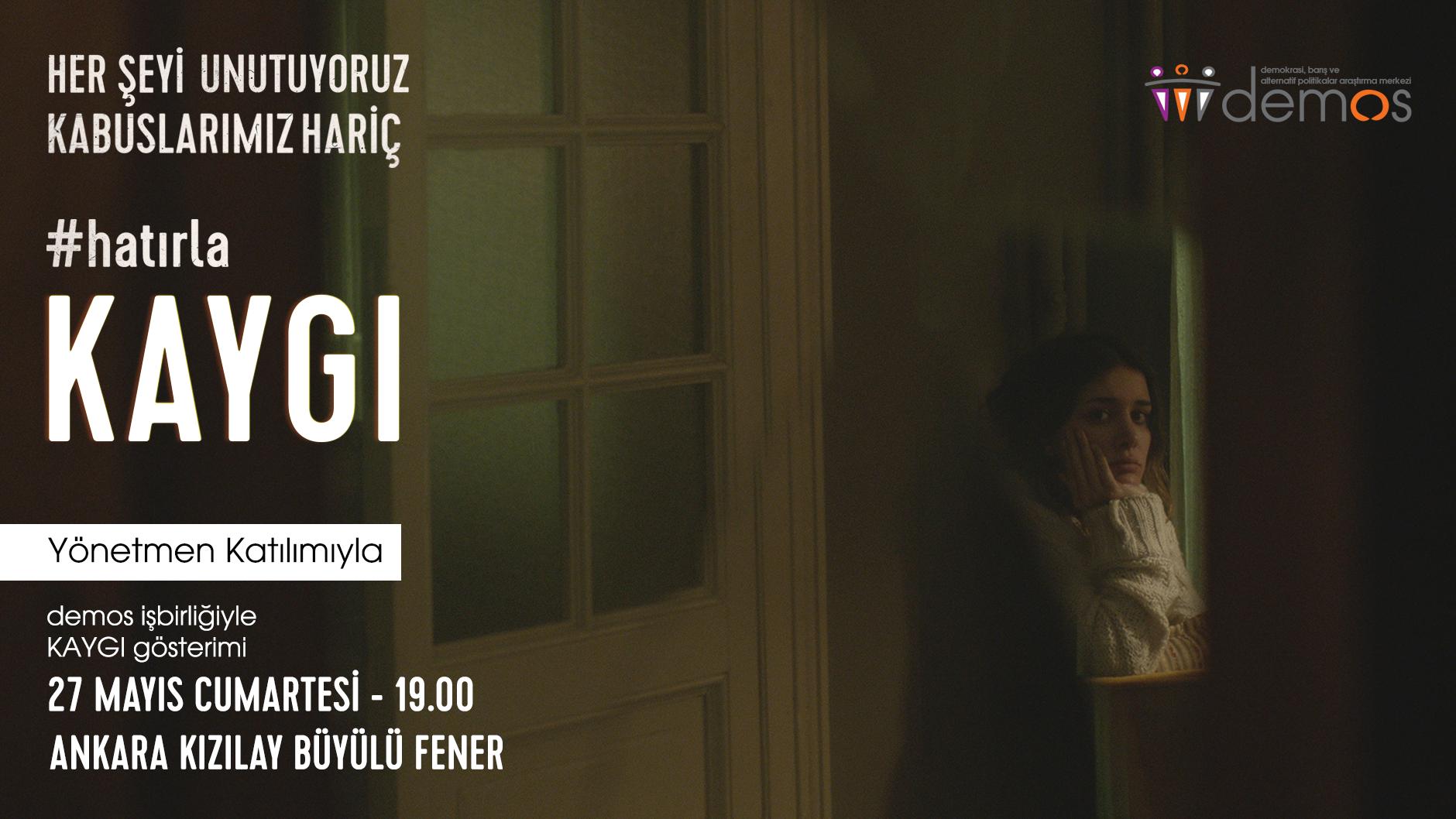 27 Mayıs 2017 – KAYGI Film Gösterimi